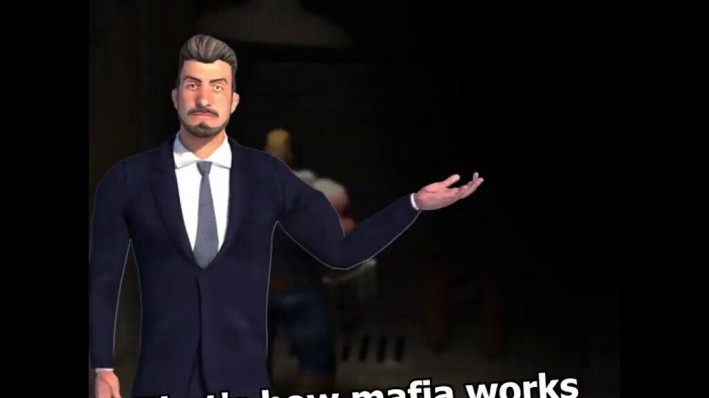 That's how mafia works, Know about this meme